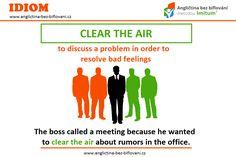"""Pokud je na pracovišti nebo kdekoliv jinde dusno, je třeba jednou za čas pořádně """"vyčistit vzduch"""". 🗣👥💨 #anglictina #idiom Bad Feeling, He Wants, Idioms, Feelings, Languages"""
