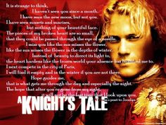 A quote from A Knight's Tale <3