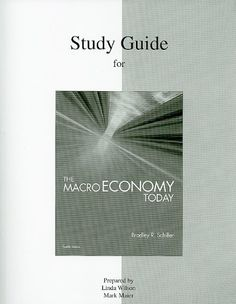 Study Guide for Macroeconomics by Bradley Schiller. $39.38. Publisher: McGraw-Hill/Irwin; 12 edition (October 1, 2009)