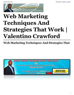 web-marketing-techniques-and-strategies-that-work by Valentino Crawford via Slideshare