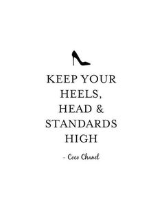 Keep Your Heels, Head & Standards High Print - Coco Chanel Print - Coco Chanel Q. - Keep Your Heels, Head & Standards High Print – Coco Chanel Print – Coco Chanel Quote – - Citations Chic, Citations Chanel, Citation Coco Chanel, Coco Chanel Quotes, Motivacional Quotes, Woman Quotes, Quotes Women, Classy Women Quotes, Being Classy Quotes
