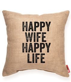 Happy Wife Happy Life Burlap Throw Pillow