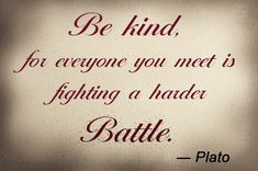 Plato Quotes Be Kind It's a quote by plato. Description from quotesgram.com. I…