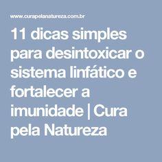 11 dicas simples para desintoxicar o sistema linfático e fortalecer a imunidade | Cura pela Natureza