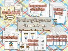 6 Common Core Literacy Centers to supplement Anthony Reynoso: Born to Rope (Harcourt Trophies).