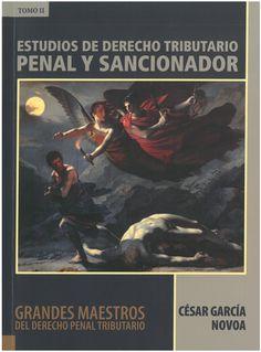 Estudios de derecho tributario penal y sancionador / César García Novoa.    Centro Mexicano de Estudios en lo Penal Tributario, A.C., 2016