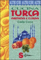 Cucina turca, armena e curda  Carla Coco   Sonda Edizioni