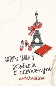 Antoine Laurain's Red Notebook in Polish Books To Read, Notebook, Holiday Decor, Red, Polish, Poster, Vitreous Enamel, Manicure, Nail Polish