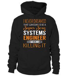 Tshirt  Systems Engineer - Never Dreamed  fashion for men #tshirtforwomen #tshirtfashion #tshirtforwoment