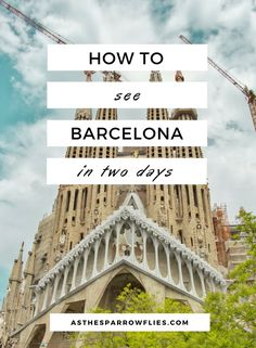 Barcelona City Guide | Two Days in Barcelona | Spain | Europe | Catalonia | Travel Tips #visitbarcelona #barcelonaguide #barcelona