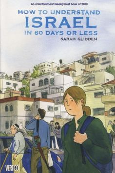 """How to Understand Israel in 60 Days or Less by Sarah Glidden- When Sarah Glidden took a """"Birthright Israel"""" tour, she thought she knew what she was getting herself into. But when she got to Israel, she found that things weren't quite so simple. Israel Tours, Israel Trip, Self Deprecating Humor, Into The West, Humor Grafico, Lectures, Illustrations, Lettering, Reading Lists"""