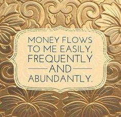There is no limit to the amount of money that flows to me daily :) I Am A Billionaire