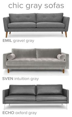 No matter what material (fabric, velvet, leather) - gray just works!
