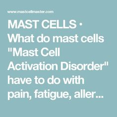 """MAST CELLS • What do mast cells """"Mast Cell Activation Disorder"""" have to do with pain,fatigue, allergies and even autism? Click the blogtalkradio logo button below to listen to the answer."""