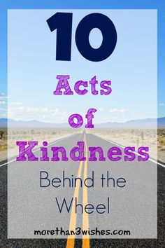 10 Acts of Kindness Behind the Wheel at morethan3wishes.com