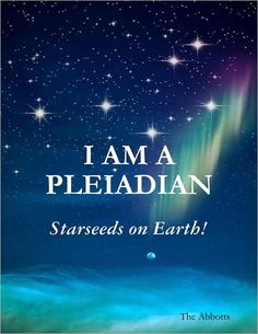 I Am a Pleiadian - Starseeds On Earth! many of the crystals and indigos originate from this planet , but not all