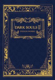 DARK SOULS Ⅱ DESIGN WORKS