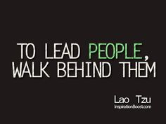 lao tzu, quotes, sayings, to lead people walk behind them