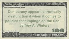 Jeffrey A. Winters Money Quotation saying wealthy voters cause an unhealthy political system by bending policy to meet their needs