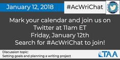 TAA Tweetchat Events Join us on Twitter every other Friday from 11am to noon ET for #AcWriChat, a Tweetchat event where we discuss live topics related to academic writing. All are welcome and no registration is required. Simply log in to Twitter and search for #AcWriChat and tweet your responses to the questions being discussed.  Next Tweetchat event is Friday, January 12, 2018! See you there!