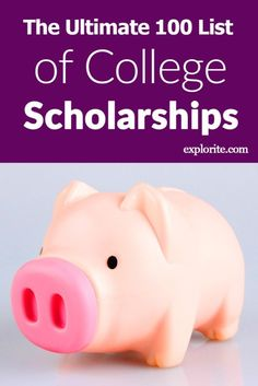 The Ultimate 100 List of College Scholarships