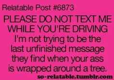 Never text and drive