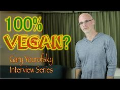 Is 100% Vegan Possible? | Gary Yourofsky Interview - YouTube