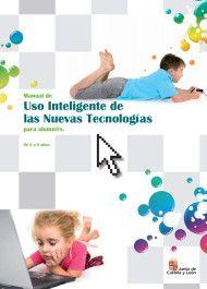 Manual de Uso Inteligente de las Nuevas Tecnologías para Alumnos de 6 a 8 años