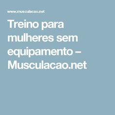Treino para mulheres sem equipamento – Musculacao.net