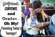 """Got teens? Great help for parents of teens ~ """"Girlfriends, Curfews and Grades…Oh My! Parenting Today's Teenager!"""" by @Melissa Mashburn at The M.O.M. Initiative"""