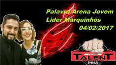 Palavra Lider Marquinhos da Talent 04/02/2017