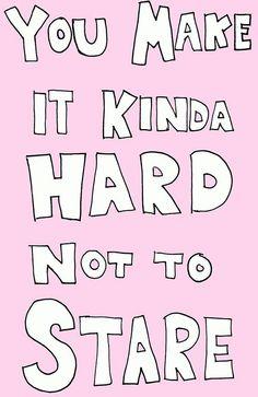 you make it hard.