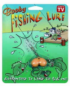<3 Booby Fishing Lure ($4.95) <3 - Who couldn't use a booby-shaped fishing lure in their box of tackle? Your favorite fisherman will love this addition to his boring old gear. Not only will it help him lure the biggest, best fish - the big ones know what they're after, right? But it's...