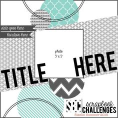 12X12 Scrapbook Sketch 1 Photo  Room for a Large Title, Journaling or Word Strips / Date and Embellishments. c