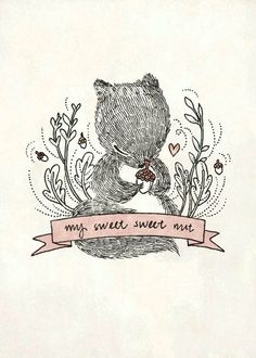 My sweet sweet nut  Print by whimsywhimsical. I have this print and LOVE it. Got it as a gift for my Josh :)
