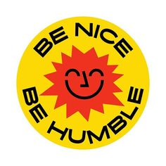 "Just a little reminder for myself. (Inspired by the ""Smiling Sun"") . #artwork #nice #humble #graphic #design #logo #patch #illustration…"