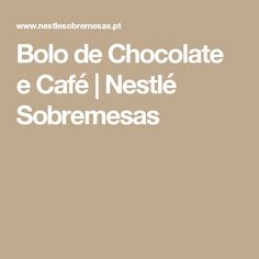 Bolo de Chocolate e Café | Nestlé Sobremesas