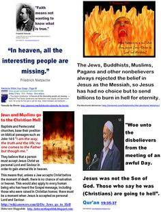 The Jews, the Muslims, the  Christians and the Pagans have been sent to hell by Jesus and Allah.