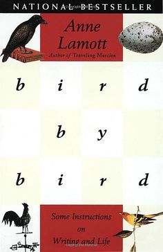 Bird by Bird: Some Instructions on Writing and Life by Anne Lamott. One of my favorite books about writing. Good Books, Books To Read, Anne Lamott, Thing 1, Reading Rainbow, Fashion Designer, Inspirational Books, Book Reader, Book Of Life