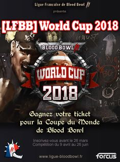 [LFBB] World Cup 2018. Compétition de qualification pour la BB2 World Cup 2018 (Coupe du Monde organisée par Focus Home Interactive).