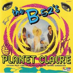 the - Planet Claire Cool Album Covers, Music Album Covers, Lp Cover, Cover Art, B 52s, The B 52's, Music Items, New Wave, Greatest Songs