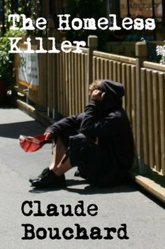 The Homeless Killer (Barry/McCall Series) by Claude Bouchard. $3.83. Publisher: Claude Bouchard (January 14, 2011). 228 pages. Author: Claude Bouchard