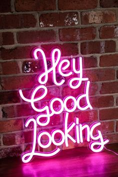 Hey good looking neon sign Neon Light Signs, Led Neon Signs, Neon Quotes, Pink Quotes, Art Quotes, Neon Licht, Neon Words, Light Quotes, Neon Aesthetic