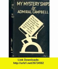 My mystery ships Gordon Campbell ,   ,  , ASIN: B0007JHCMI , tutorials , pdf , ebook , torrent , downloads , rapidshare , filesonic , hotfile , megaupload , fileserve