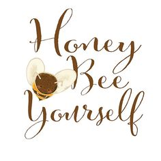 Honey Bee Yourself. Cute Bee Art and Inspirational Saying.