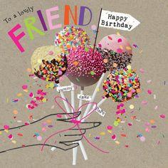 Happy Birthday Friend-Cake Pops In Hand Happy Birthday Friend Cake, Happy Birthday Text, Happy Birthday Wishes Images, Birthday Cake Pops, Happy Birthday Pictures, Birthday Wishes Quotes, Birthday Love, Happy Birthday Greetings, Humor Birthday