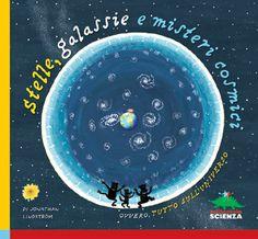 """Quando guardate il cielo stellato e allo stesso tempo siete bombordate da mille domande su cosa sono le stelle, quanto lontano sono, di chi cosa sono fatte, del perché brillano e tentennate nel vano tentativo di fornire delle riposte veritiere e semplici, beh siamo nella stessa barca e sarà utile anche a voi, oltre che ai vostri pargoli, la lettura di """"Stelle,galassie e misteri cosmici, ovvero tutto sull'universo"""" di Jonathan Lindstrom, Editoriale Scienza."""