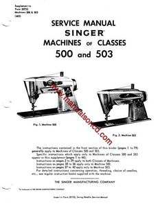 Singer 500 and 503 Sewing Machine Service Manual. Covers Models: 500, 503 43 pages of great information. Great diagrams! Here are just a few examples of what's included in this manual: * Timing The Rotating Hook. * Wiring Diagram * Setting Feed Dog Height. * Setting Needle Bar Height. * Checking Needle Position. * Setting Thread Clearance. * Winding Mechanism. * Machine Lubrication. * Motor Lubrication. * Hints for adjusters and mechanics. * Plus much more!