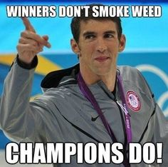 Winners Don't Smoke Weed, Champions Do! Funny Marijuana Meme From RedEyesOnline.com