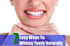 7 Easy Ways To Whiten Teeth Naturally